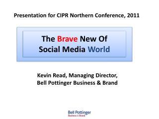 The  Brave  New Of Social Media  World