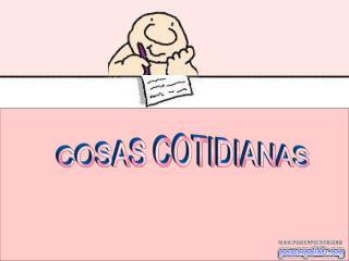 COSAS COTIDIANAS