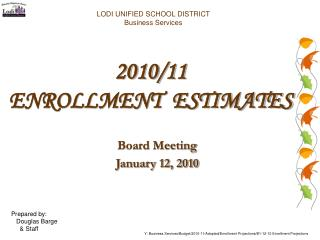 2010/11 ENROLLMENT  ESTIMATES