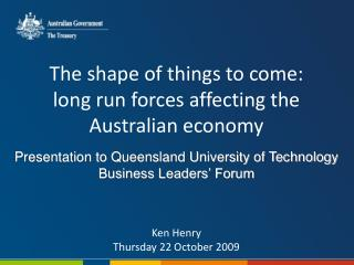 The shape of things to come: long run forces affecting the Australian economy