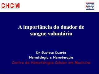 Dr Gustavo Duarte Hematologia e Hemoterapia Centro de Hemoterapia Celular em Medicina