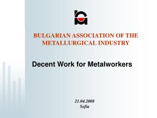 BULGARIAN ASSOCIATION OF THE METALLURGICAL INDUSTRY
