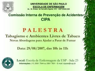 P A L E S T R A Tabagismo e Ambientes Livres de Tabaco