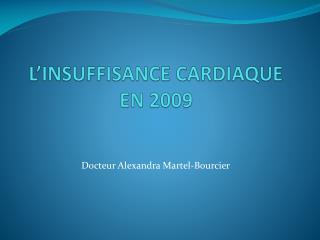 L'INSUFFISANCE CARDIAQUE  EN 2009