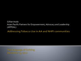 Addressing Tobacco Use in AA and NHPI communities The Language of Quitting December 13, 2010