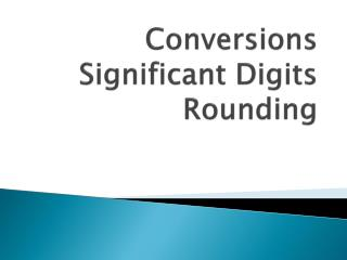Conversions  Significant Digits Rounding