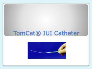 TomCat  IUI Catheter