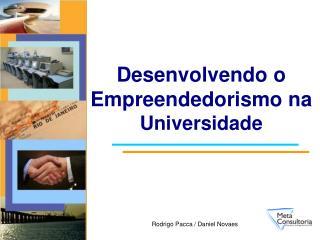 Desenvolvendo o Empreendedorismo na  Universidade
