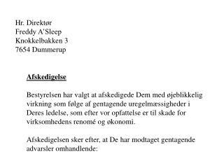 Hr. Direktør  Freddy A'Sleep Knokkelbakken 3 7654 Dummerup