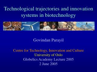 Technological trajectories and innovation systems in biotechnology