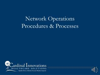 Network Operations Procedures & Processes