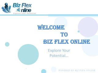 WELCOME             TO                      biz flex  O nline