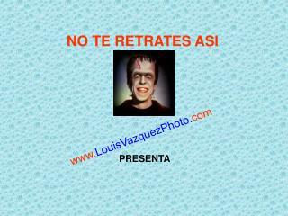 NO TE RETRATES ASI