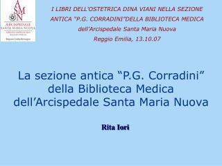 """La sezione antica """"P.G. Corradini"""" della Biblioteca Medica  dell'Arcispedale Santa Maria Nuova"""