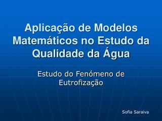 Aplica��o de Modelos Matem�ticos no Estudo da Qualidade da �gua