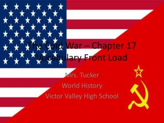 The Cold War – Chapter 17  Vocabulary Front Load