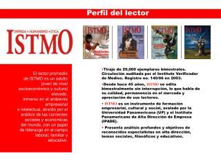 El lector promedio de ISTMO es un adulto joven de nivel socioeconómico y cultural elevado,