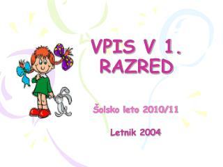 VPIS V 1. RAZRED