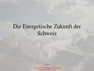 Die Energetische Zukunft der Schweiz