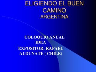 ELIGIENDO EL BUEN CAMINO ARGENTINA