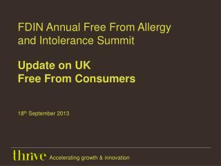 FDIN Annual Free From Allergy  and Intolerance Summit  Update on UK  Free From Consumers