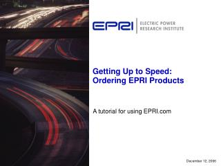 Getting Up to Speed: Ordering EPRI Products