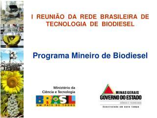 I  REUNIÃO  DA  REDE  BRASILEIRA  DE TECNOLOGIA  DE  BIODIESEL