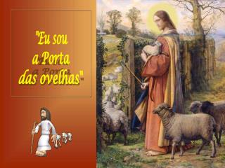 """""""Eu sou a Porta das ovelhas"""""""