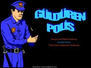 G�LD�REN POL?S