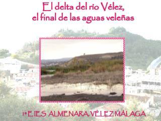 El delta del río Vélez,  el final de las aguas veleñas