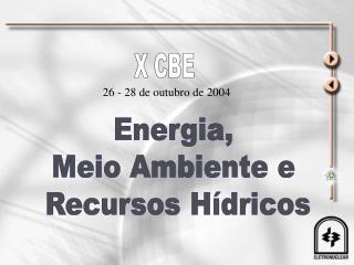 Energia,  Meio Ambiente e  Recursos Hídricos