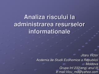 Analiza riscului la administrarea resurselor informationale