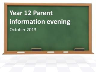 Year 12 Parent information evening