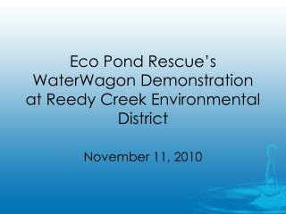 Eco Pond Rescue's WaterWagon Demonstration at Reedy Creek Environmental District