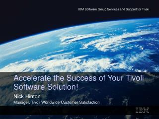 Accelerate the Success of Your Tivoli Software Solution!