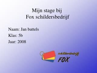 Mijn stage bij    Fox schildersbedrijf