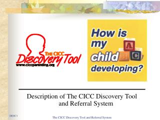Description of The CICC Discovery Tool                   and Referral System