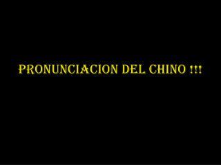 Pronunciacion del chino !!!
