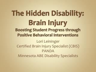 Lori Leininger Certified Brain Injury Specialist (CBIS) PANDA Minnesota ABE Disability Specialists