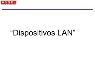"""""""Dispositivos LAN"""""""