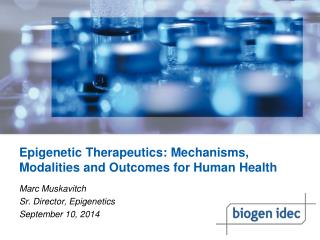 Epigenetic  Therapeutics: Mechanisms, Modalities and Outcomes for Human Health