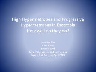 High Hypermetropes and Progressive Hypermetropes in Esotropia How well do they do