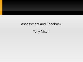 Assessment and Feedback Tony Nixon