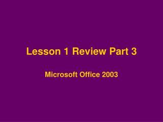 Lesson 1 Review Part 3