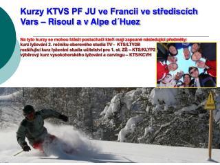 Kurzy vysokohorského lyžování Vars 2011 – KTS/LTV2B, KLYP2, KCVH