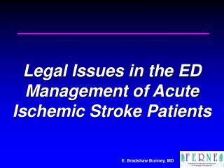 Legal Issues in the ED Management of Acute Ischemic Stroke Patients
