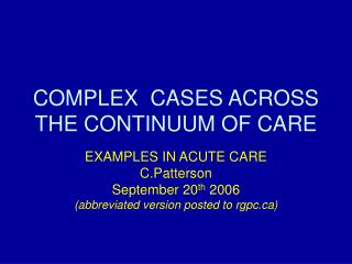 COMPLEX  CASES ACROSS THE CONTINUUM OF CARE