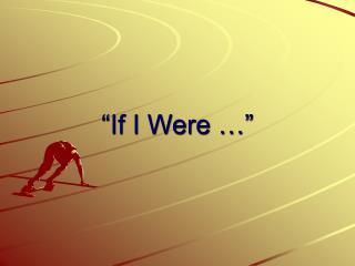 �If I Were ��