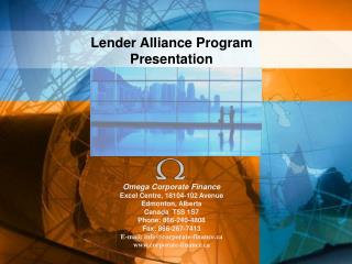 Lender Alliance Program Presentation Omega Corporate Finance Excel Centre, 18104-102 Avenue