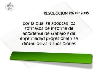 RESOLUCION  156 de 2005